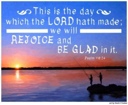 Bible Verse Art - Psalm 118:24 - Print by Mark Tisdale